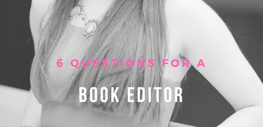 6 Questions For A Book Editor - Career Queen - Find a Job
